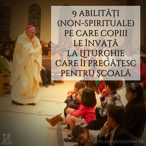 9 abilități (non-spirituale) pe care copiii le învață la Liturghie care îi pregătesc pentru școală