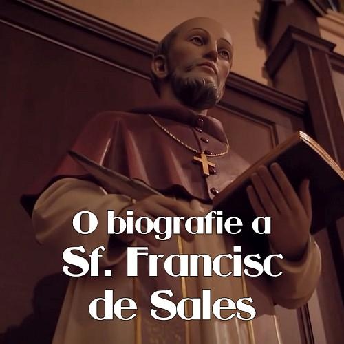 O biografie a Sf. Francisc de Sales