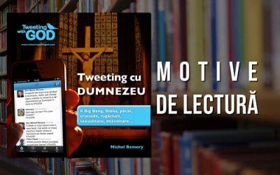Motive de lectură: Tweeting cu Dumnezeu