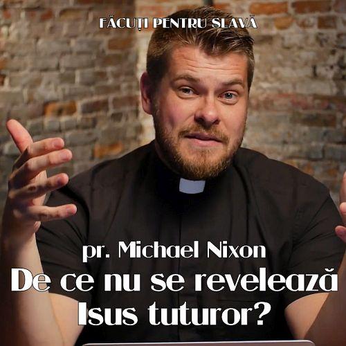 De ce nu se revelează Isus tuturor?