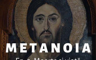 Metanoia – Moarte și viață