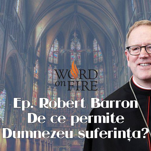 De ce permite Dumnezeu suferința?
